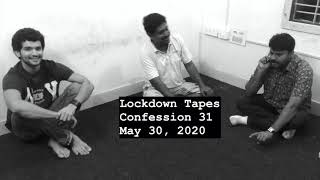 31 - Lockdown Tapes - Confessions by Pawan
