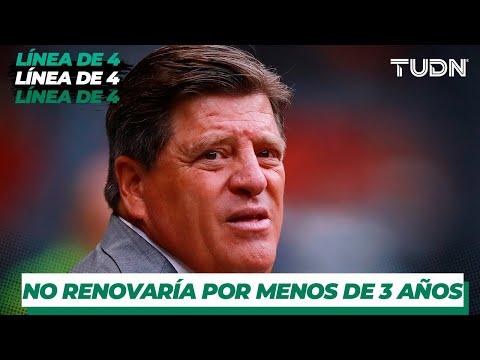 Miguel Herrera no renovaría por menos de tres años | Línea de 4 | TUDN