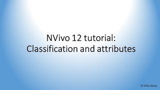 NVivo 12 tutorial - Classifications and attributes