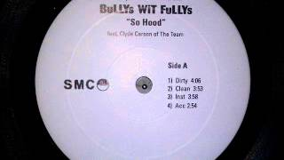 Bullys Wit Fullys ft Clyde Carson • So Hood [MMVI]