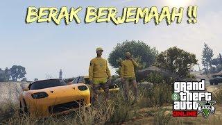 BERAK BERJEMAAH~!! - GTA 5 Online (Malaysia) || Bersama UKiller&Nabilicous