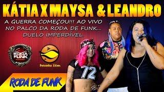 MC Kátia X Leandro e Maysa :: Duelo ao vivo no palco da Roda de Funk :: Exclusivo