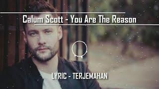 Calum Scott - You Are The Reason Lyrics ( Lirik dan Terjemahan Indonesia )