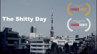 The Shitty Day (Award Winning Short Film filmed in Tokyo) (English & French subtitles)