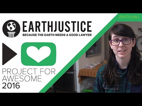 EarthJustice: Project For Awesome 2016