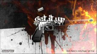 dusty digital + sticky fingaz - get it up
