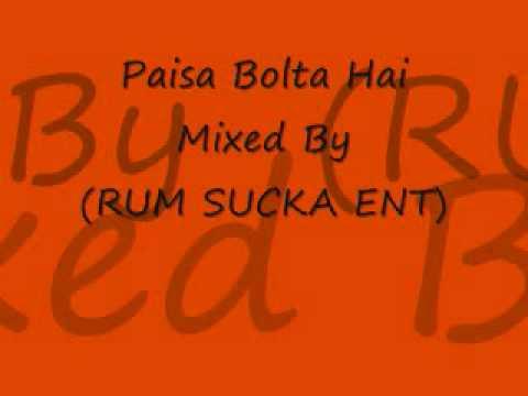 Paisa Bolta Hai Mixed By (RUM SUCKA ENT)