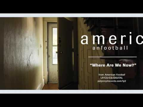 American Football - Where Are We Now? [OFFICIAL AUDIO]