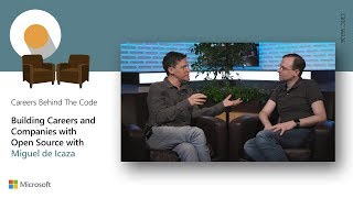 Careers Behind the Code: Building Careers and Companies with Open Source with Miguel de Icaza