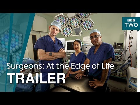 Surgeons: At the Edge of Life   Trailer - BBC Two
