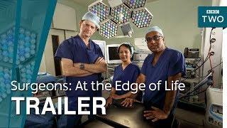 Surgeons: At the Edge of Life | Trailer - BBC Two