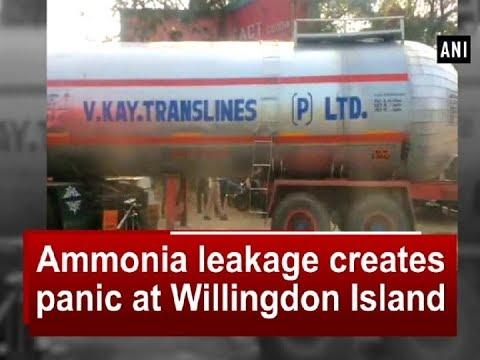 Ammonia leakage creates panic at Willingdon Island - Kerala News