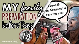 #10 MERUSAH AYAM KAMPUNG - Preparation before Raya