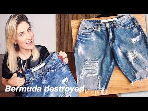 ddd30d0af8beb Bermuda Destroyed - Transformando e customizando uma calça jeans antiga