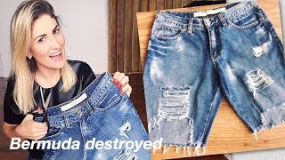 Bermuda Destroyed - Transformando e customizando uma calça jeans antiga