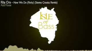Rita Ora - How We Do (Party) (Stereo Crookz Remix)