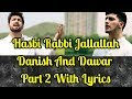 Hasbi Rabbi Jallallah Part 2 With Lyrics | Danish & Dawar | Laughter Land
