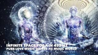 Infinite Space Yoga Meditation Music in 432 Hz