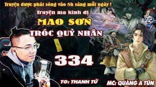 Mao Sơn Tróc Quỷ Nhân [ Tập 334 ] Linh Khí Sơn Thi Tộc - Truyện ma pháp sư- Quàng A Tũn
