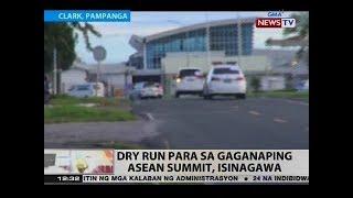 BT: Dry run para sa gaganaping ASEAN Summit, isinagawa