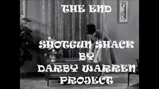SHOTGUN SHACK (OFFICIAL VIDEO) DARBY WARREN PROJECT