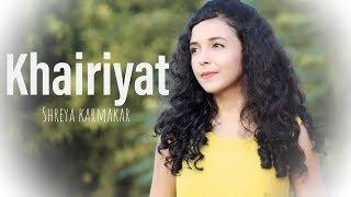 Khairiyat Female Version Shreya Karmakar Mp3 Song Download