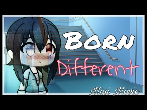 Born Different - (Gachaverse) /  Mini Movie
