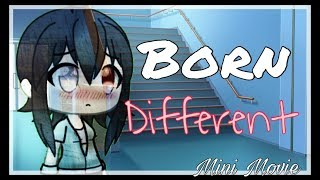 Born Different - (Gachaverse) /  Mini Movie