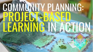 City Planning: Project Based Learning (PBL) in Action