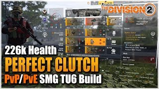 The Division 2 | PERFECT CLUTCH SMG PVE/PVP TU6 BUILD - INSANELY GOOD | Best SMG Build