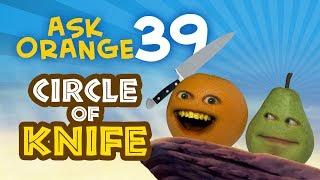 Annoying Orange - Ask Orange #39: The Circle of Knife!