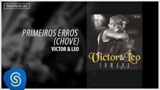 Victor & Leo - Primeiros Erros  (Irmãos) [Áudio Oficial]