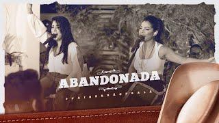 Day e Lara -  Abandonada | DVD #VaiSerBãoPraLá