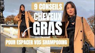 ADIEU CHEVEUX GRAS   9 CONSEILS POUR ESPACER TES SHAMPOOING! ✔️