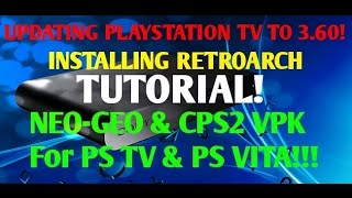PSTV Hacks! Manually Update to 3.60 HENKAKU! Step By Step RETROARCH Guide CPS2 & Neogeo Vpk!