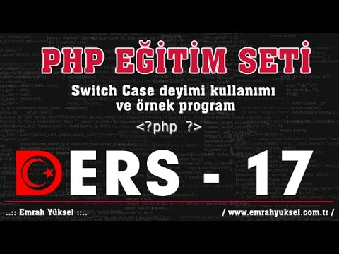 17php dersleri  switch case deyimi kullanımı ve örnek program php eğitim seti