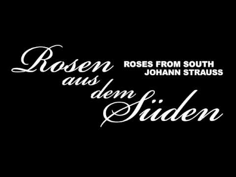 Roses From South - Johann Strauss