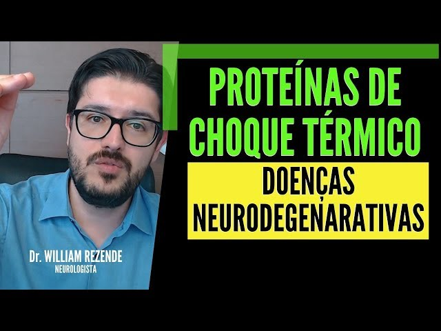 Proteínas de Choque Térmico - Doenças Neurodegenerativas e a Proteína de Choque Térmico