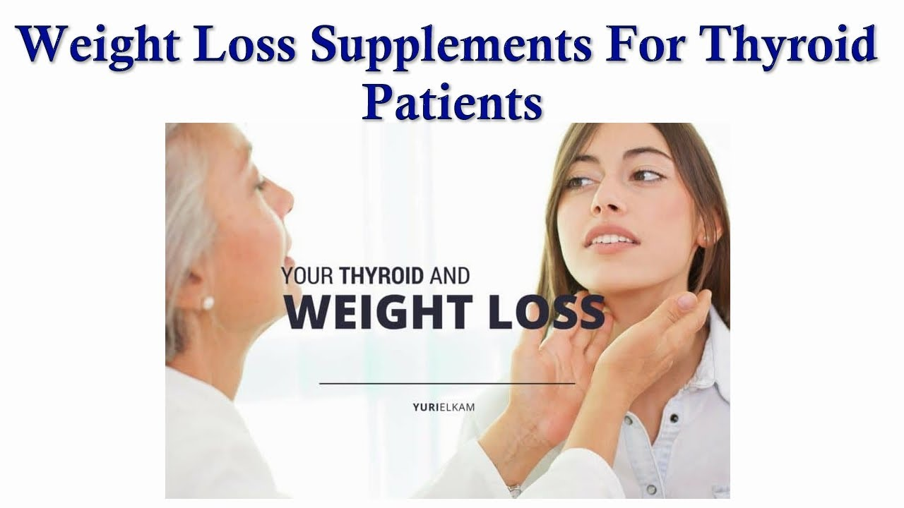 Weight Loss Supplements For Thyroid Patients Weight Loss