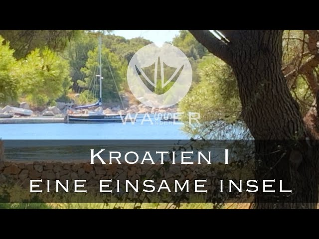 008. Mit dem Kleinkreuzer auf eine einsame Insel in Kroatien[Wasserwanderer - unter Segeln wandern]