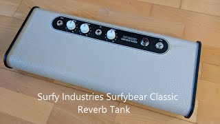 Pedal Demo Surfy Industries Surfybear classic reverb tank