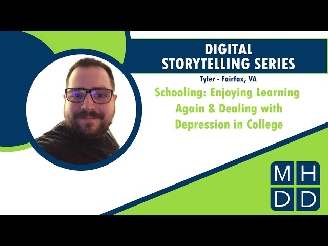 MHDD Digital Storytelling Series: Tyler from Fairfax, VA