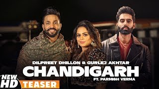 Chandigarh Teaser Dilpreet Dhillon Ft Gurlej Akhtar Parmish Verma Desi Crew