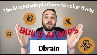 Dbrain - The Blockchain Platform To Collectively BUILD AI APPS! thumbnail