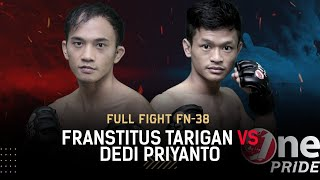 Laga Keras! 🔥Franstitus Tarigan vs Dedi Priyanto || Full Fight One Pride MMA FN-38