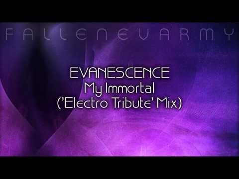 Evanescence - My Immortal ('Electro Tribute' Mix) by FallenEvArmy