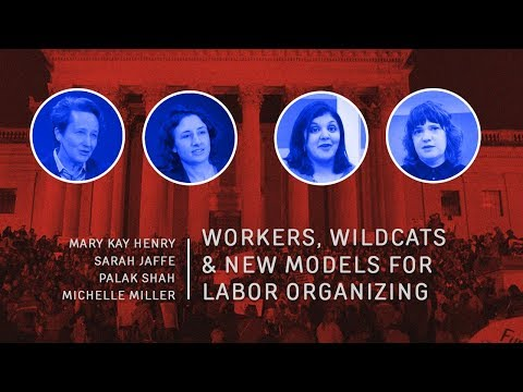 Workers, Wildcats & New Models for Labor Organizing