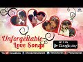 ♥♥ Unforgettable Love Songs App ♥♥ : Download FREE App @GooglePlayStore