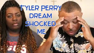 Tyler Perry SHOCKING Dream