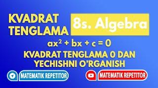 15. Kvadrat tenglama (1- qism) (8 sinf)
